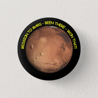 Mission to Mars badges 1 Inch Round Button