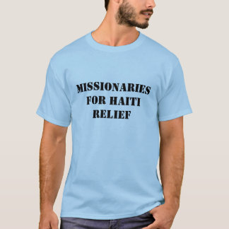 Missionaries for Haiti Relief T-Shirt