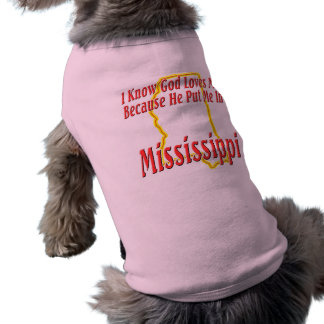 Mississippi - God Loves Me Pet T-shirt