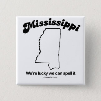 """MISSISSIPPI - """"MISSISSIPPI STATE MOTTO"""" T-shirts a 2 Inch Square Button"""