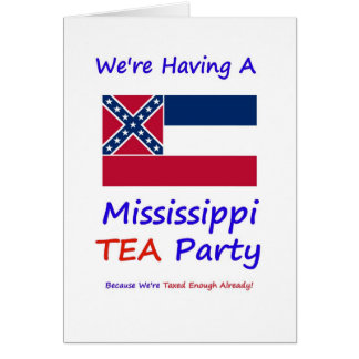 Mississippi TEA Party - We're Taxed Enough Already Greeting Card