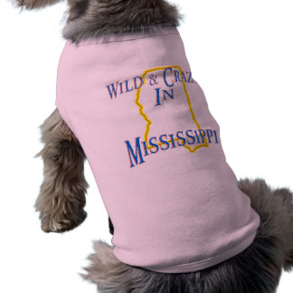 Mississippi - Wild and Crazy Doggie Shirt
