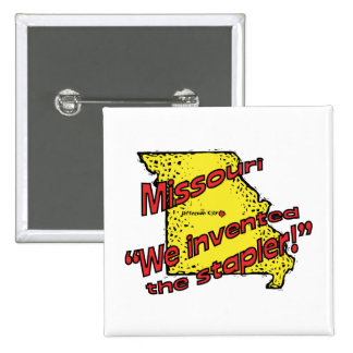 Missouri MO US Motto ~ We Invented The Stapler 2 Inch Square Button