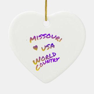Missouri usa world country,  colorful text art ceramic heart ornament