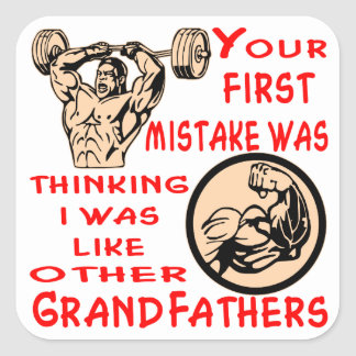 Mistake Was Thinking I Was Like Other Grandfathers Square Sticker