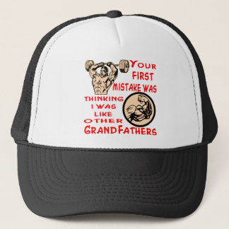 Mistake Was Thinking I Was Like Other Grandfathers Trucker Hat