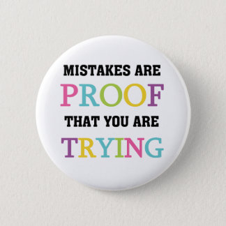 Mistakes Are Proof You Are Trying 2 Inch Round Button