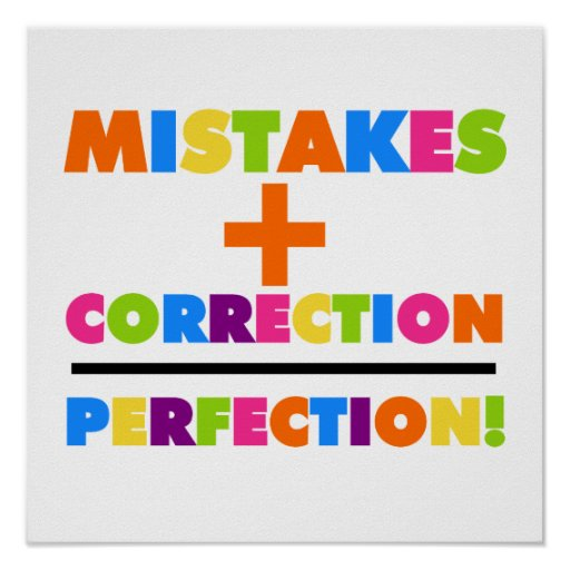 Mistakes Plus Correction Equals Perfection Poster