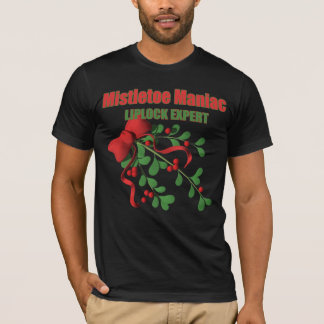 Misteltoe Maniac T-shirt