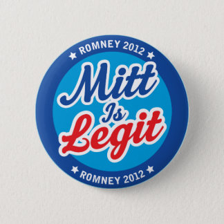 Mitt Is Legit Romney 2012 2 Inch Round Button
