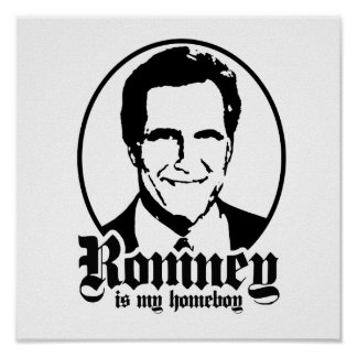 MITT ROMNEY IS MY HOMEBOY POSTER