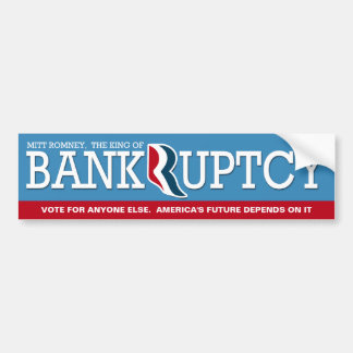 Mitt Romney - The King of Bankrupcty Bumper Sticker