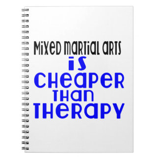Mixed martial arts Is Cheaper  Than Therapy Spiral Notebook