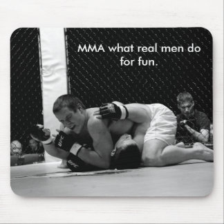 MMA what real men do for... Mouse Pad
