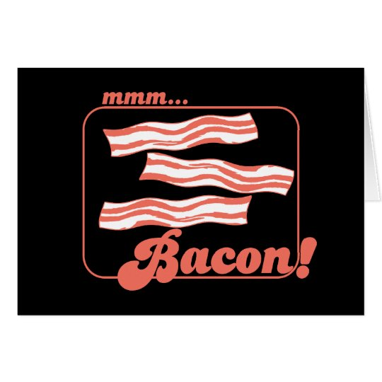 Mmm Bacon Card