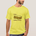 Mmm.. Grilled Cheese Tee