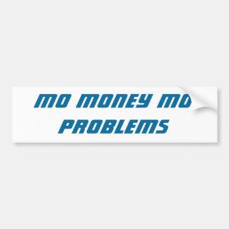 Mo Money Mo Problems bumper sticker