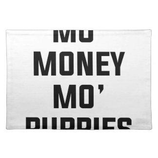 Mo Money Mo Puppies Placemat