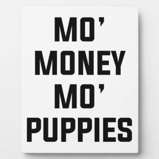 Mo Money Mo Puppies Plaque