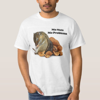 Mo Nuts Mo Problems Chipmunk T-Shirt