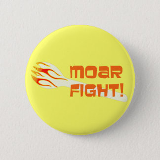 MOAR FIGHT Button