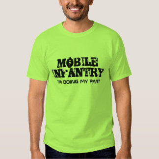 MOBILE INFANTRY, I'M DOING MY PART TSHIRTS