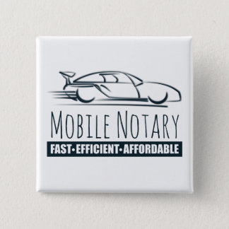 Mobile Notary Public Fast Car 2 Inch Square Button