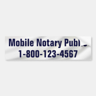 Mobile Notary Public with Phone Number Bumper Sticker