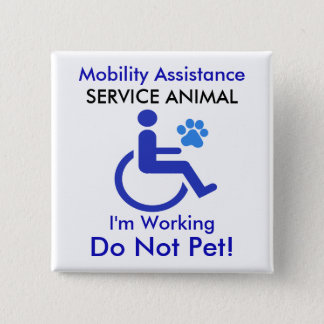 Mobility Assistance - Service Animal 2 Inch Square Button