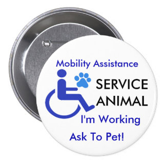 Mobility Assistance Service Animal 3 Inch Round Button