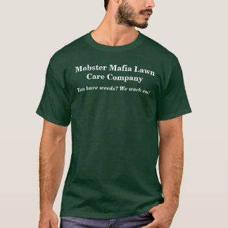 Mobster Mafia Lawn Care Company T-Shirt