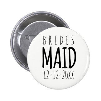 Modern Bridesmaid Pin Button with Wedding Date