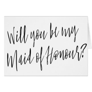 """Modern Calligraphy """"Will you be my maid of honour"""" Card"""