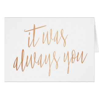 Modern Chic Calligraphy It was always you Card
