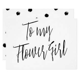 Modern Chic Calligraphy To my Flower Girl Card