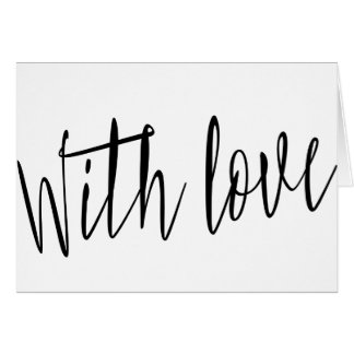 """Modern chic calligraphy  """"With love"""" Card"""