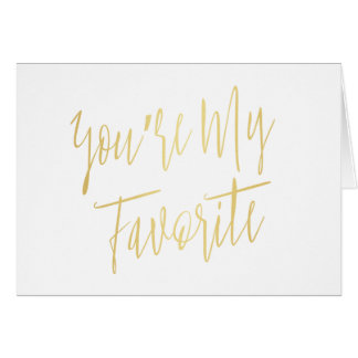"""Modern Chic """"You are my favorite"""" Card"""