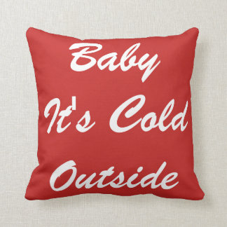 Modern Decorative Baby It's Cold Outside Throw Pillow