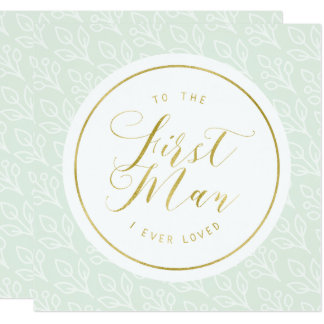 "Modern Delicate | ""To the first man I ever loved"" Card"