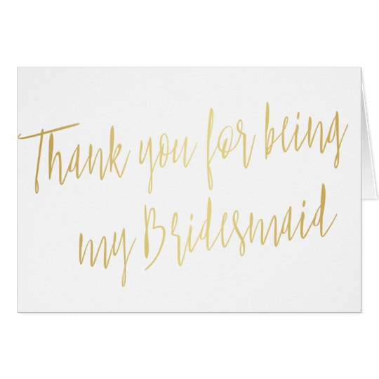 """Modern Gold """"Thank you for being my bridesmaid"""" Card"""