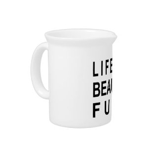 MODERN INSPIRATIONAL QUOTE Life is Beauty Full Beverage Pitcher
