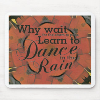 Modern 'Learn to Dance In the Rain Inspirational Mouse Pad