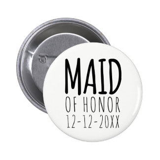 Modern Maid of Honor Wedding Date 2 Inch Round Button