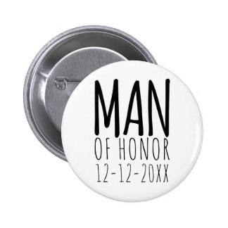 Modern Man of Honor Pin Button with Wedding Date