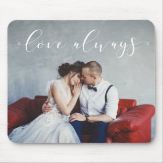 Modern Romantic | Love Always Script with Photo Mouse Pad