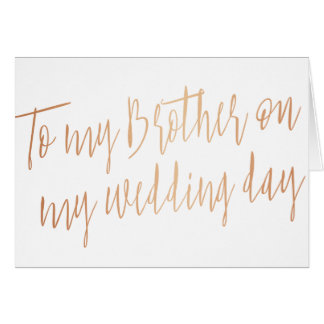 """Modern Rose Gold """"To my brother on my wedding day"""" Card"""