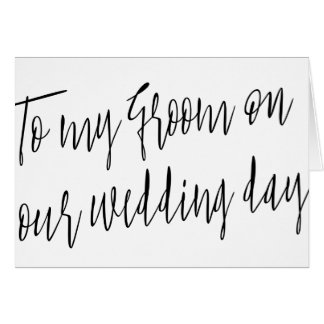 """Modern Script Style """"To my groom on our wedding"""" Card"""