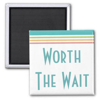 Modern Worth the Wait - Adoption, New Baby Magnet