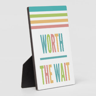 Modern Worth the Wait - Adoption, New Baby Plaque