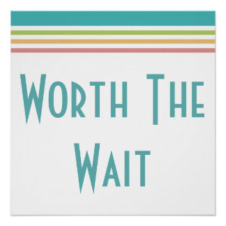Modern Worth the Wait - Adoption, New Baby Poster